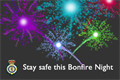 Stay Safe this Bonfire Night - Picture of fireworks in the night sky